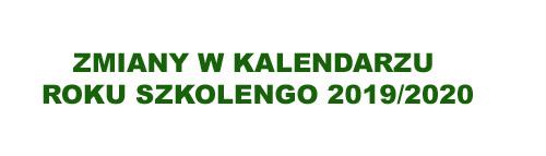 Zmiany w kalendarzu roku szkolnego 2019/2020